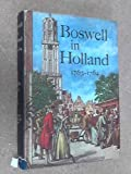 Boswell in Holland, 1763-1764, Including His Correspondence with Belle De Zuylen (Zélide)