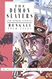 The Demon Slayers and Other Stories: Bengali Folk Tales (International Folk Tales Series)