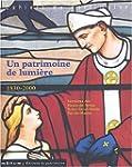 Un patrimoine de lumi�re 1830-2000 :...