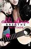 Breathe - Jax und Sadie: Roman (Sea Breeze 1)
