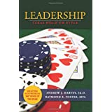 Leadership: Texas Hold 'Em Style ~ Andrew J. Harvey