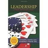 Leadership: Texas Hold 'Em Style ~ Andrew J. Harvey