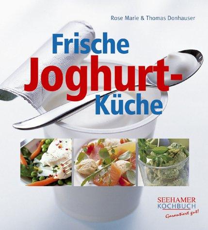 Bücher : Frische Joghurt-Küche.