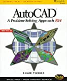 Autocad: A Problem-Solving Approach (Release 14) (0766801292) by Tickoo, Sham