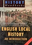 English Local History: An Introduction (0750927143) by Tiller, Kate