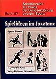Image de Spielideen im Jazztanz: Pädagogische Aspekte und praktische Anregungen zur Förderung von Kreativität und Körpererfahrung (Schriftenreihe zur Praxi