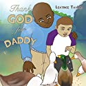Thank God for Daddy! Audiobook by Ricky Pope Narrated by Leatrice Taylor