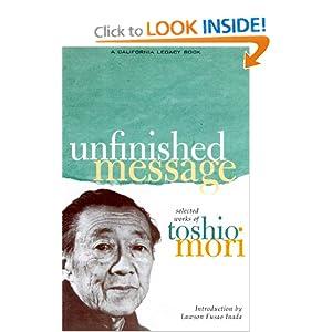 Unfinished Message: Selected Works of Toshio Mori (California Legacy) Toshio Mori, Steven Y. Mori and Lawson Fusao Inada