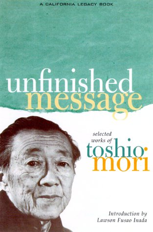 Unfinished Message: Selected Works of Toshio Mori (California Legacy)