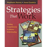 Strategies That Work: Teaching Comprehension to Enhance Understanding