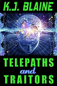 Telepaths And Traitors by K.J. Blaine ebook deal