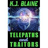Telepaths and Traitors (Book 1 of the Phoenix Chronicles) ~ K.J. Blaine