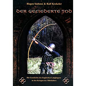 eBook Cover für  Der gefiederte Tod Geschichte des englischen Langbogens in den Kriegen des Mittelalters