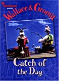 Wallace & Gromit: Catch of the Day (Wallace & Gromit Comic Strip Books)