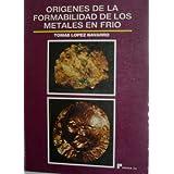 ORIGENES DE LA FORMABILIDAD DE LOS METALES EN FRIO