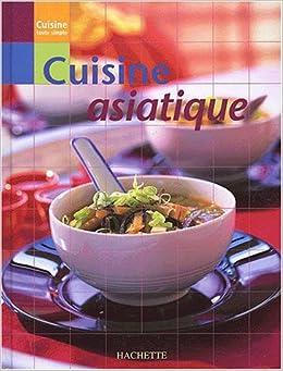 Cuisine asiatique collectif 9782012367289 for Cuisine asiatique