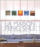 echange, troc Gina Lazenby - La Maison Feng Shui : La Décoration du bien-être
