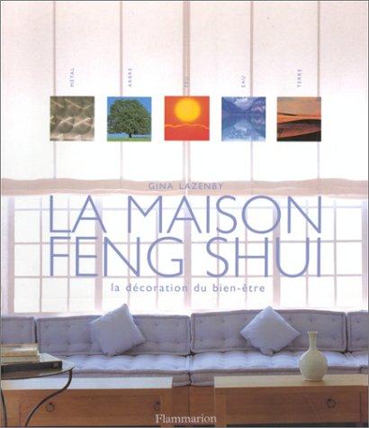 la maison feng shui la d coration du bien tre. Black Bedroom Furniture Sets. Home Design Ideas