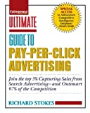 Ultimate Guide to Pay-Per-Click Advertising: Join the Top 3% Capturing Sales from Search Advertising-and Outsmart 97% of the Competition (Ultimate Series)