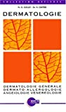 Dermatologie: Guide pratique : dermatologie gnrale, dermato-allergologie, angiologie-vnrologie