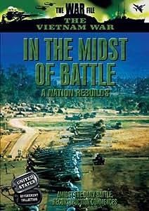 Vietnam: In the Midst of Battle