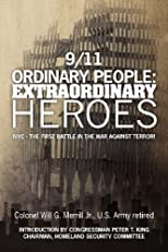 Ordinary People: Extraordinary Heroes: NYC - The First Battle in the War Against Terror! (Volume 1)