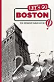 Let s Go Boston: The Student Travel Guide