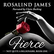 Fierce: Not Quite a Billionaire, Book 1 | Rosalind James