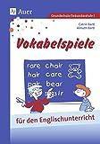 Vokabelspiele für den Englischunterricht in der Grund- und Hauptschule: Für den Unterricht in der Grund- und Hauptschule (1. bis 9. Klasse) (Viele klitzekleine Spiele)