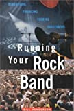 Running Your Rock Band: Rehearsing, Financing, Touring, Succeeding (0825672228) by Henderson, William McCranor