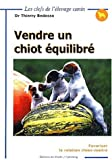 Vendre un chiot quilibr. Favoriser la relation chien-matre