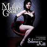 The Real Mother Goose: A BDSM Erotic Fantasy Romance | Selena Kitt