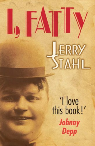 I, Fatty: Jerry Stahl: 9780749082130: Amazon.com: Books