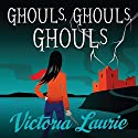 Ghouls, Ghouls, Ghouls: A Ghost Hunter Mystery Audiobook by Victoria Laurie Narrated by Eileen Stevens