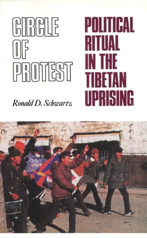 Circle of Protest: Political Ritual in the Tibetan Uprising, 1987-1992