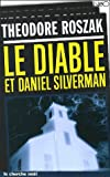 echange, troc Theodore Roszak - Le Diable et Daniel Silverman