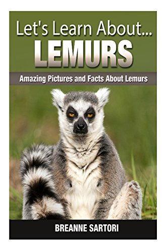 Lemurs: Amazing Pictures and Facts About Lemurs (Let's Learn About)