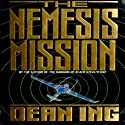 The Nemesis Mission (       UNABRIDGED) by Dean Ing Narrated by Dan Woren
