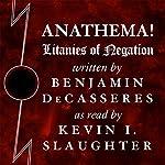 Anathema!: Litanies of Negation | Benjamin DeCasseres