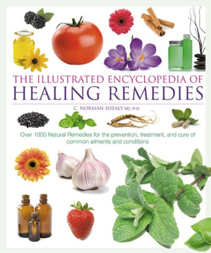 Illustrated Encyclopedia of Healing Remedies, C. Norman Shealy
