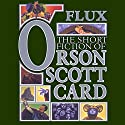 Flux: Tales of Human Futures: Book Two of Maps in a Mirror (       UNABRIDGED) by Orson Scott Card Narrated by Paul Boehmer, Arte Johnson, Stefan Rudnicki