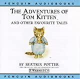 Beatrix Potter The World of Beatrix Potter: The Adventures of Tom Kitten v.2: The Adventures of Tom Kitten and Other Favourite Tales: The Adventures of Tom Kitten Vol 2
