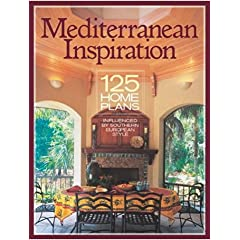 Mediterranean Inspiration: 125 Home Plans Inspired by Southern European Style (Inspiration (Homeplanners))