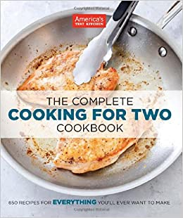 the complete cooking for two cookbook america 39 s test kitchen