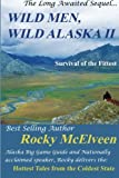 img - for Wild Men, Wild Alaska II: The Survival of the Fittest book / textbook / text book