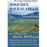 Wild Men, Wild Alaska II: The Survival of the Fittestby Rocky C. McElveen