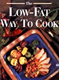 Low-Fat Way to Cook (0848711254) by Leisure Arts