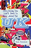 Nick Brownlee Everything You Didn't Need to Know About the UK (Everything You Didn't Need to Know Series) (ESOL & ELT Interest)