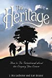 The Heritage: How to Be Intentional About The Legacy You Leave (Heritage Builders Series) (1564766942) by J. Otis Ledbetter