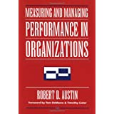 Measuring and Managing Performance in Organizations ~ Robert D. Austin